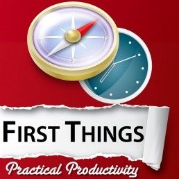 The Life Upgrades - First Things Practical Productivity
